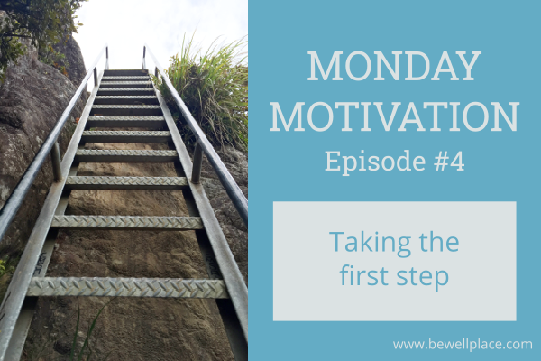 Monday Motivation Taking The First Step