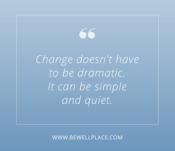 Change Can Be Simple and Quiet Quote